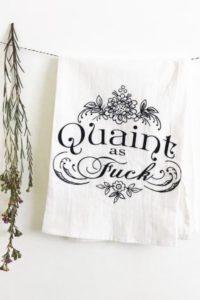 Quaint as F*** Tea Towel